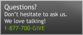 Questions? Call 1-877-700-GIVE